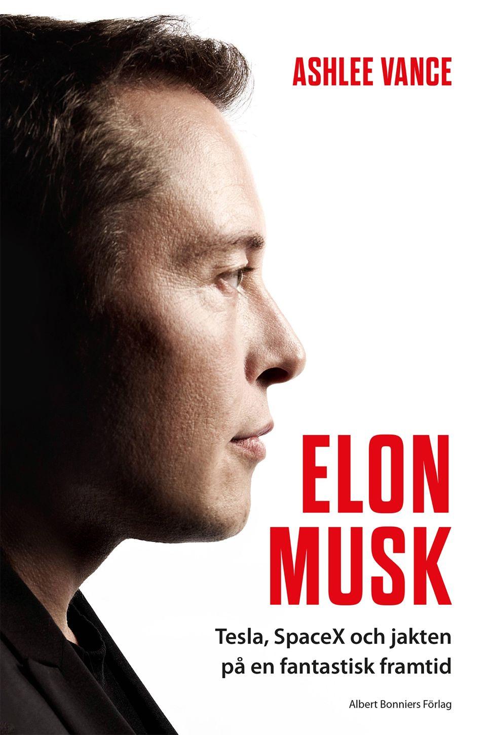 Elon Musk: Tesla, SpaceX och jakten på en fantastisk framtid.